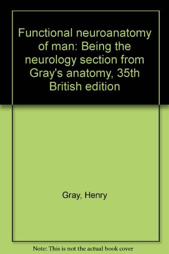 Functional neuroanatomy of man: Being the neurology section from Gray's anatomy, 35th British edition by Peter L. Williams (1975-08-01)