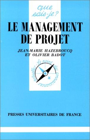 Le Management de projet par Olivier Badot, Jean-Marie Hazebroucq, Que sais-je?