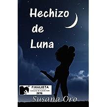 Hechizo de Luna: (Finalista del Concurso de Autores Indie de Amazon 2016) (Serie Hechizos)