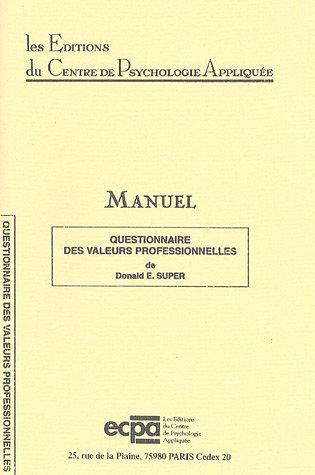 Questionnaire des valeurs professionnelles : Matériel complet par Donald E. Super