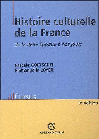 Histoire culturelle de la France de la Belle Epoque à nos jours