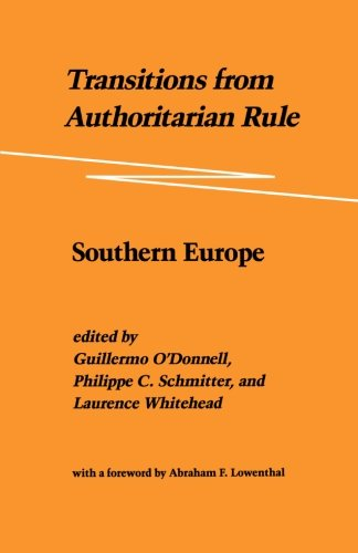 Transitions from Authoritarian Rule: Southern Europe: Prospects for Democracy: Volume 1