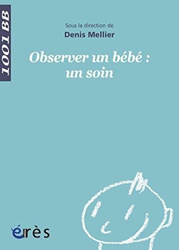 Observer un bébé : un soin par Denis Mellier