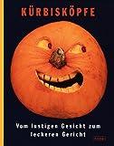 Kürbisköpfe: Vom lustigen Gesicht zum leckeren Gericht