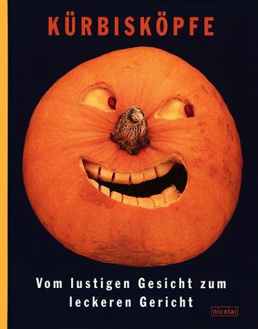 Kürbisköpfe: Vom lustigen Gesicht zum leckeren Gericht (Für Kürbis Schnitzen Für Halloween Ideen)