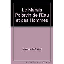 Le Marais Poitevin de l'Eau et des Hommes