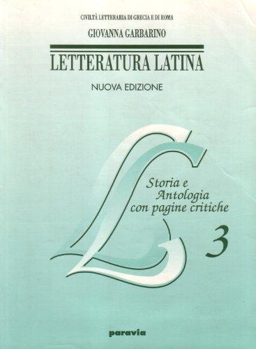 Letteratura latina. Storia e antologia con pagine critiche. Per le Scuole superiori: 3