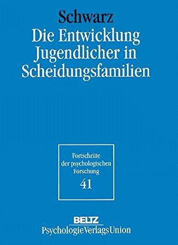 Die Entwicklung Jugendlicher in Scheidungsfamilien (Book on Demand) (Fortschritte der psychologischen Forschung)
