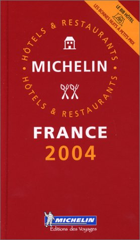 Le Guide Rouge France 2004 : Hôtels et restaurants par Michelin Staff