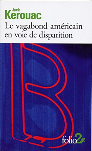 Le vagabond américain en voie de disparition / Grand voyage en Europe (Folio) par Jack Kerouac