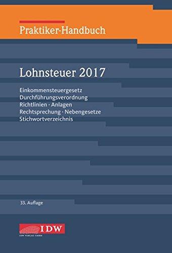 praktiker-handbuch-lohnsteuer-2017-einkommensteuergesetz-durchfuhrungsverordnung-richtlinien-anlagen