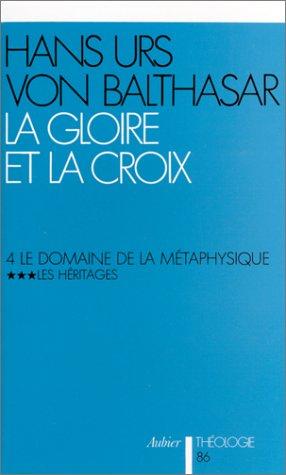 La gloire et la croix, tome 4 (volume 3) : Le domaine de la métaphysique - Les héritages