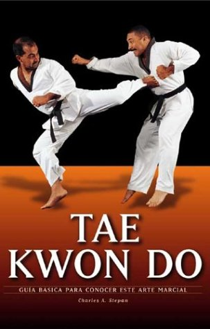 Tae kwon do (artes marciales) (Artes Marciales Series/Marcial Arts Series) por Charles A. Stepan