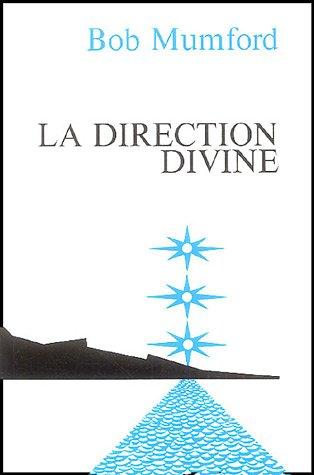 Réflexions sur le Direction divine par Bob Mumford
