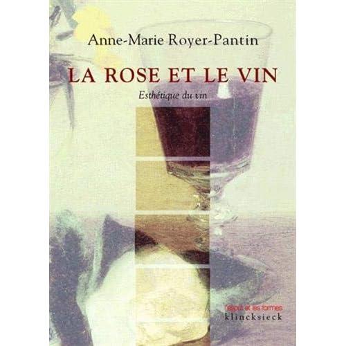 La rose et le vin. Esthétique du vin