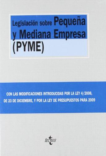 Legislacion Sobre Pequeña Y Mediana Empresa (pyme) (Bibli. Textos Legales 2009) por Aa.Vv.