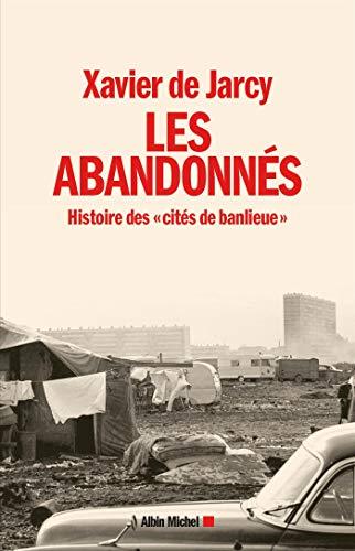 Les Abandonnés: Histoire des cités de banlieue