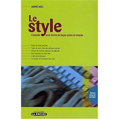 Le Style Conseils pour Ecrire de Façon Claire et Vivante