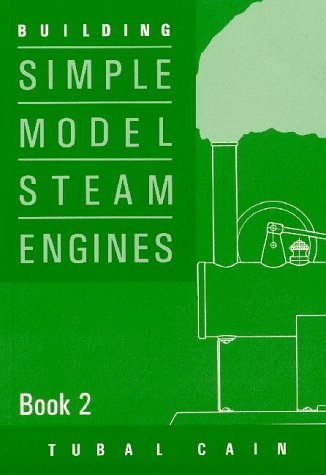 Building Simple Model Steam Engines: Book 2: v. 2