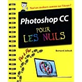 Photoshop CC Pas à pas pour les Nuls de Bernard JOLIVALT ( 26 septembre 2013 )