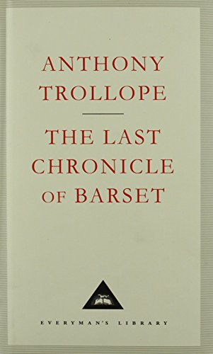 The Last Chronicle Of Barset (Everyman's Library Classics)