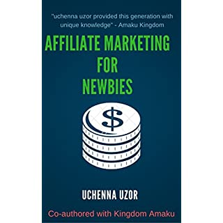 AFFILIATE MARKETING FOR NEWBIES: Strategies to succeed as an Affiliate Marketer (English Edition)