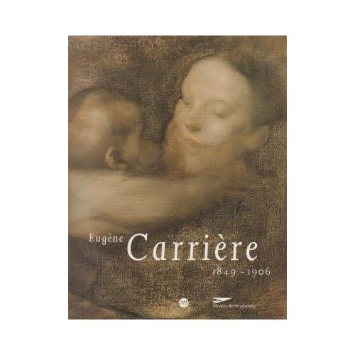 Eugène Carrière, 1849-1906 : [exposition organisée par les] Musées de Strasbourg, Ancienne douane, 19 octobre 1996-9 février 1997