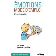 Emotions, mode d'emploi : Les utiliser de manière positive
