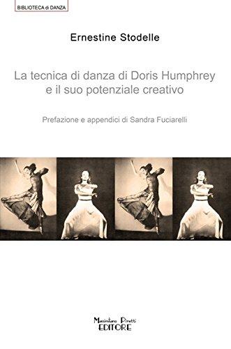 La tecnica di danza di Doris Humprey e il suo potenziale creativo por Ernestine Stodelle