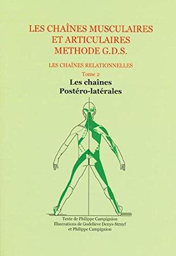 Les chanes musculaires et articulaires concept GDS Les chanes relationnelles tome 2 - Les chanes postro-latrales