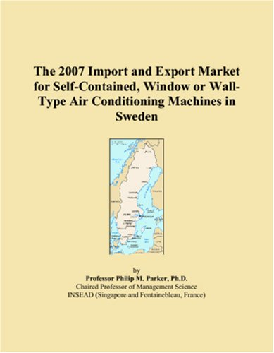 The 2007 Import and Export Market for Self-Contained, Window or Wall-Type Air Conditioning Machines in Sweden