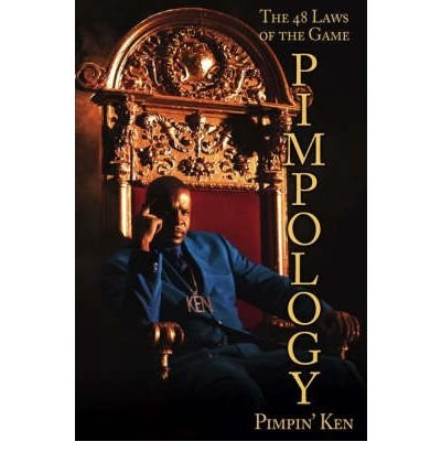 [(Pimpology: The 48 Laws of the Game)] [Author: Pimpin' Ken] published on (September, 2008)
