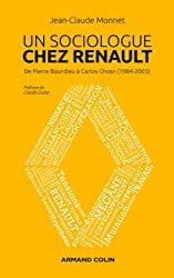 Un sociologue chez Renault - De Pierre Bourdieu à Carlos Ghosn (1984-2005)