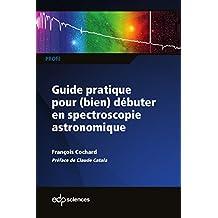 Guide pratique pour (bien) débuter en spectroscopie astronomique (PROfil)