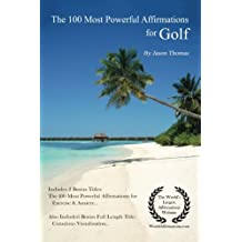 Affirmation | The 100 Most Powerful Affirmations for Golf | 2 Amazing Affirmative Bonus Books Included for Exercise & Anxiety