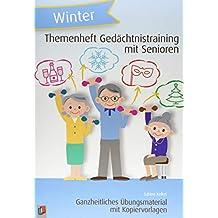 Themenheft Gedächtnistraining mit Senioren: Winter: Ganzheitliches Übungsmaterial mit Kopiervorlagen