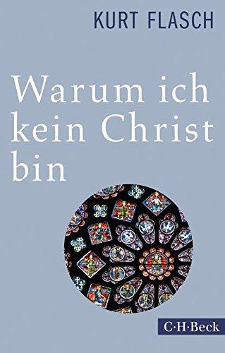 Warum ich kein Christ bin: Bericht und Argumentation