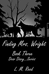 Finding Mrs. Wright (Dear Diary...Series Book 3)