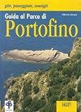 Guida al parco di Portofino. Con cartina