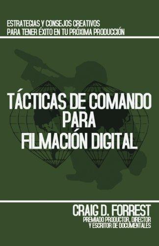 T??cticas de Comando para Filmaci??n Digital (Spanish Edition) by Craig D. Forrest (2011-07-13)