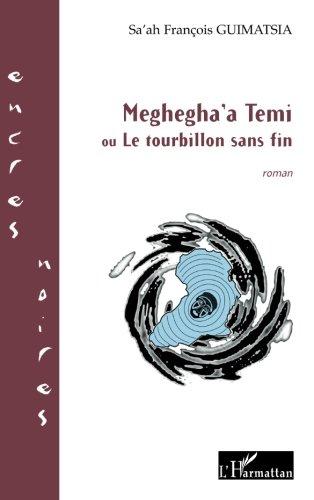 Meghegha'a Temi ou Le tourbillon sans fin