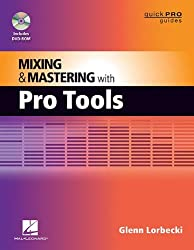 Mixing and Mastering with Pro Tools (Music Pro Guides) (Quick Pro Guides) by Glenn Lorbecki (2012-02-01)