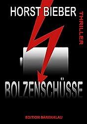 Bolzenschüsse: Thriller: Cassiopeiapress Krimi (German Edition)