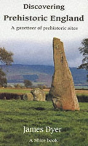 Discovering Prehistoric England (Shire Discovering) by James Dyer (2008-03-04)