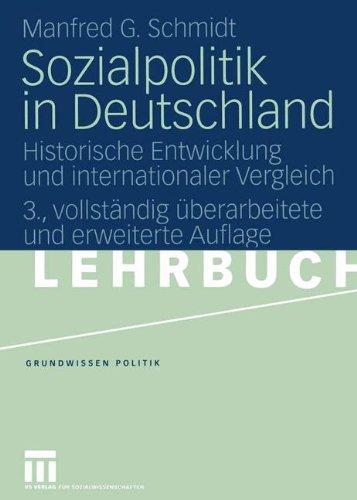Sozialpolitik in Deutschland: Historische Entwicklung und internationaler Vergleich (Grundwissen Politik) (German Edition)