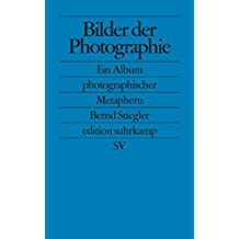 Bilder der Photographie: Ein Album photographischer Metaphern (edition suhrkamp)