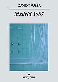 Madrid 1987 par  David Trueba Rodríguez