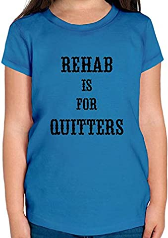 Rehab Is For Quitters T-shirt Fille 4/5 yrs