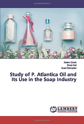 Study of P. Atlantica Oil and Its Use in the Soap Industry