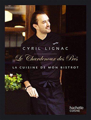 Le Chardenoux des Prés par Cyril Lignac, Garlone Bardel